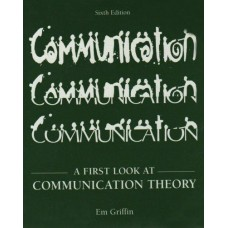 A FIRST LOOK AT COMMUNICATION THEORY 6ED