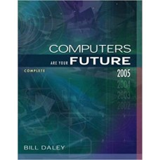 COMPUTERS ARE YOUR FUTURE 2005