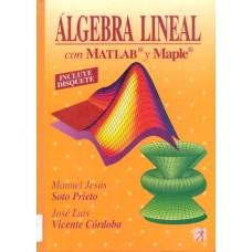 ALBEGRA LINEAL CON MAT. LAB Y MAPLE