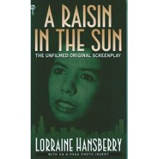A RAISIN IN THE SUN (THE UNFILMED ORIGIN