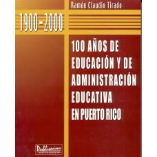100 AÑOS DE EDUCACION Y DE ADMINISTRACI
