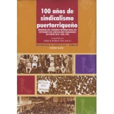100 AÑOS DE SINDICALISMO PUERTORRIQUEÑO