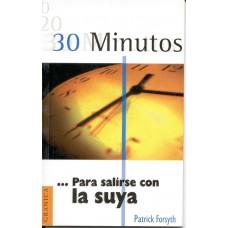 30 MINUTOS PARA SALIRSE CON LA SUYA