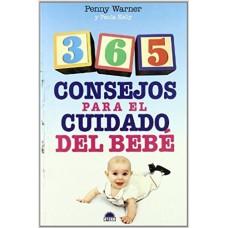 365 CONSEJOS PARA EL CUIDADO DEL BEBE