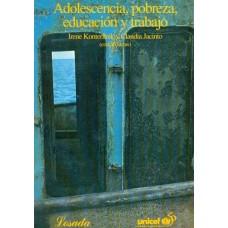 ADOLESCENCIA, POBREZA, EDUCACION Y TRABA