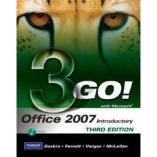 3 GO! OFICCE 2007 INTRODUCTORY 3E