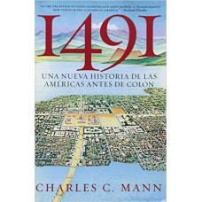 1491 UNA NUEVA HISTORIA DE LAS AMERICAS