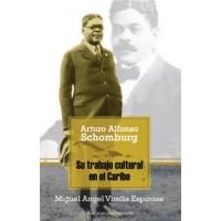 ARTURO ALFONSO SCHOMBURG SU TRABAJO CUL