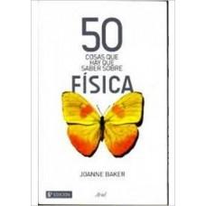 50 COSAS QUE HAY QUE SABER SOBRE FÍSICA