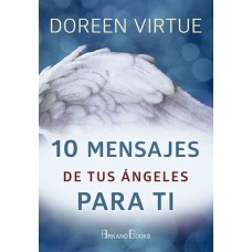 10 MENSAJES DE TUS ANGELES PARA TI